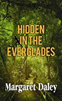 Hidden in the Everglades (Thorndike Christian Mystery)