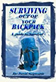 Surviving Out of Your Backpack: A Guide to Survival