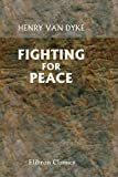 Fighting for Peace (0543980243) by Dyke, Henry Van