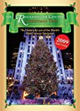 The Rockefeller Center Christmas Tree: The History and Lore of the World's Most Famous Evergreen