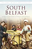 South Belfast In Old Photographs (Ireland in Old Photographs)