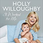 It Worked for Me | Holly Willoughby