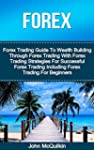Forex: Forex Trading Guide To Wealth...