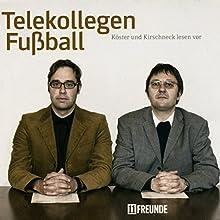 Telekollegen Fußball Hörbuch von  11FREUNDE Gesprochen von: Philipp Köster, Jens Kirschneck