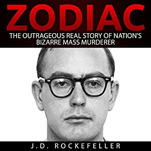 Zodiac: The Outrageous Real Story of Nation's Bizarre Mass Murderer Audiobook