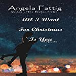 All I Want for Christmas Is You: An Erotic Romance Novella | Angela Fattig