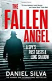 Daniel Silva The Fallen Angel (Gabriel Allon 12)