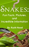 img - for Snakes: Fun Facts, Pictures, and Incredible Information book / textbook / text book