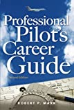 Professional Pilots Career Guide
