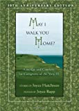 May I Walk You Home?: Courage and Comfort for Caregivers of the Very Ill (10th Anniversary Edition) (159471214X) by Joyce Hutchison