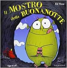 Il mostro della buonanotte: Ed Vere: 9788858008560: Amazon.com: Books