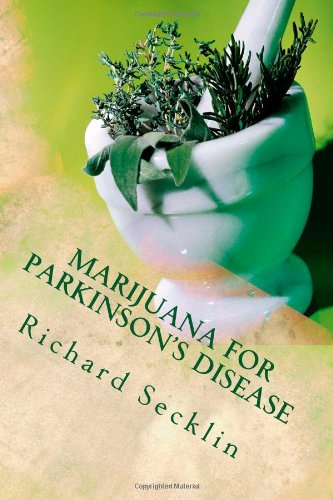 Marijuana for Parkinson's Disease: Cannabis Research & the Miracle Plant for Parkinson's