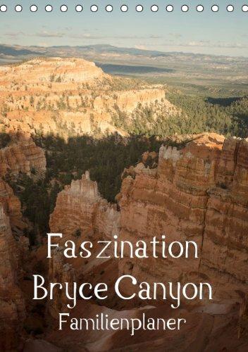 Faszination Bryce Canyon / Familienplaner (Tischkalender 2015 DIN A5 hoch): Immer wieder anders - immer wieder faszinierend (Tischkalender, 14 Seiten), Buch
