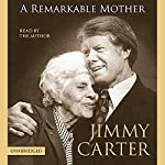 A Remarkable Mother | Jimmy Carter