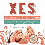 Xes: Why Church Girls Tend to Get It Backwards...and How to Get It Right | Joy McMillan