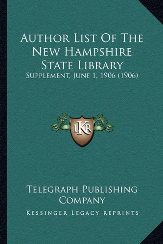 Author List of the New Hampshire State Library: Supplement, June 1, 1906 (1906)