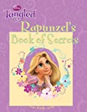 Disney Tangled: Rapunzel's Book of Secrets (Disney Book of Secrets)
