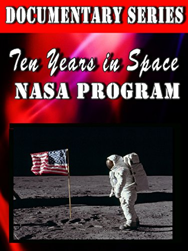 Ten Years in Space [NASA Program] (Documentary Series)