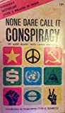 img - for NONE DARE CALL IT CONSPIRACY the Inside Story of the Rockefellers book / textbook / text book