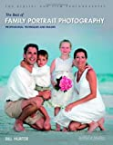 The Best of Family Portrait Photography: Professional Techniques and Images