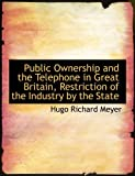 Public Ownership and the Telephone in Great Britain, Restriction of the Industry by the State