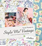 Style Me Vintage Clothes: Easy Techni...
