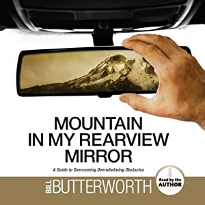 Mountain in my Rearview Mirror: A Guide to Overcoming Overwhelming Obstacles | [Bill Butterworth]