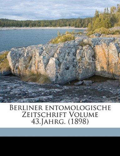 Berliner Entomologische Zeitschrift Volume 43.Jahrg. (1898)