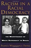 img - for Racism in a Racial Democracy: The Maintenance of White Supremacy in Brazil book / textbook / text book