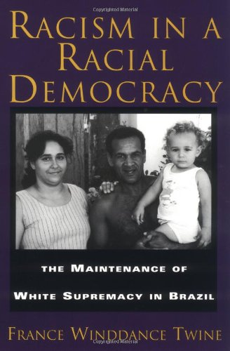 Racism in a Racial Democracy: The Maintenance of White...