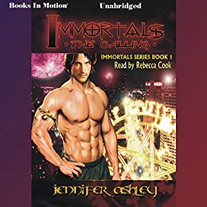 Immortals: The Calling: Immortals Series, Book 1 | [Jennifer Ashley]
