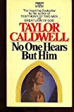 No One Hears but Him (0449215733) by Caldwell, Taylor