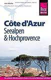 Reise Know-How Côte d'Azur, Seealpen und Hochprovence: Reiseführer für individuelles Entdecken