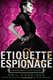 img - for Etiquette & Espionage (Finishing School) by Carriger, Gail (2013) Hardcover book / textbook / text book