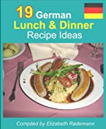 19 German Lunch & Dinner Recipe Ideas (German Recipes)