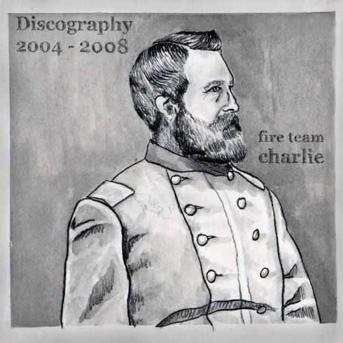 Fire Team Charlie – Discography 2004-2008 (2012) [FLAC]