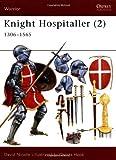 Knight Hospitaller (2): 1306-1565