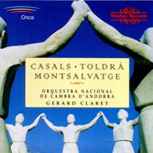 Pau Casals - Eduard Toldra - Xavier Montsalvatge : Oeuvres orchestrales
