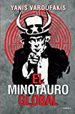 El minotauro global (Spanish Edition)