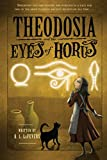 img - for Theodosia and the Eyes of Horus book / textbook / text book