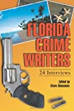 Florida Crime Writers: 24 Interviews (0786430834) by Steve Glassman