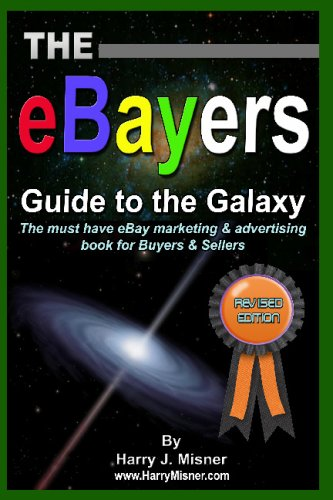 The Ebayers Guide to the Galaxy B&w Edition for Ebay Web Marketing & Internet Advertising