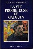 echange, troc Maurice Malingue - La Vie prodigieuse de Gauguin