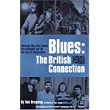 Blues: The British Connection: The Stones, Clapton, Fleetwood Mac and the Story of Blues in Britainby Bob Brunning