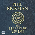 The Heresy of Dr Dee | Phil Rickman