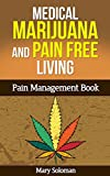 MARIJUANA: Chronic Illness Relief and Pain Free Living (Marijuana Growing, Cannabis, Chronic Illness)