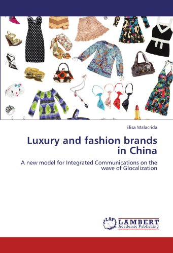 Luxury and fashion brands in China: A new model for Integrated Communications on the wave of Glocalization