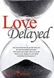 Love Delayed (Waiting to Breathe Series Book 1)