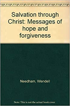 Salvation through Christ: Messages of hope and forgiveness ...