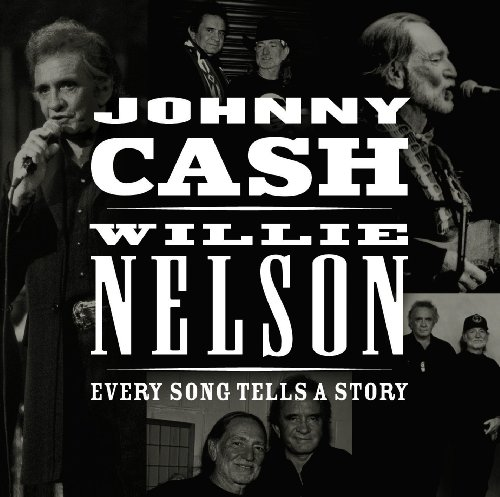 Johnny Cash & Willie Nelson – Every Song Tells A Story (2013) [FLAC]